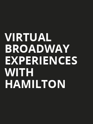 Virtual Broadway Experiences with HAMILTON, Virtual Experiences for Davenport, Davenport