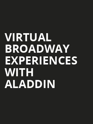 Virtual Broadway Experiences with ALADDIN, Virtual Experiences for Davenport, Davenport